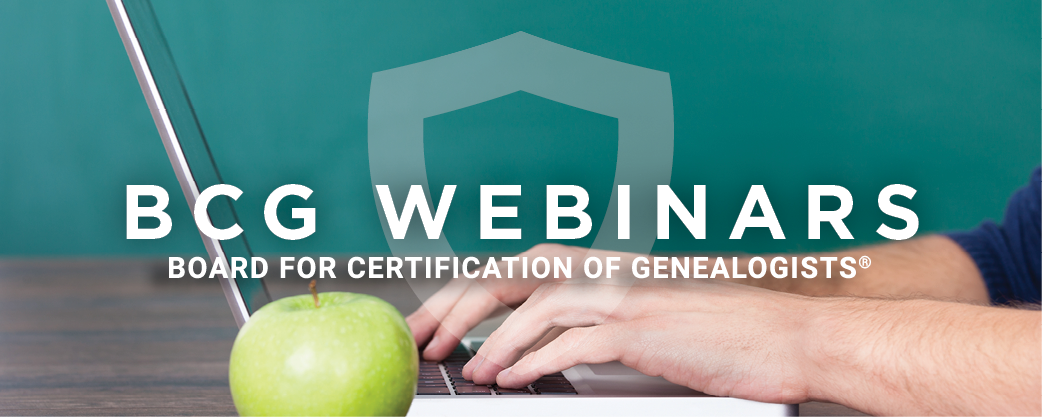 Board for Certification of Genealogists Sponsors 2021 Free Webinars